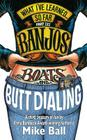 What I've Learned... So Far Part III: Banjos, Boats & Butt Dialing Cover Image