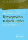 New Approaches to Health Literacy: Linking Different Perspectives (Gesundheit Und Gesellschaft) Cover Image