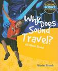 Why Does Sound Travel?: All about Sound (Solving Science Mysteries) Cover Image