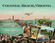 Colonial Beach, Virginia: Playground of the Potomac Cover Image
