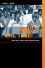 Now Is the Time!: Detroit Black Politics and Grassroots Activism Cover Image