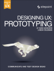 Designing Ux: Prototyping: Because Modern Design Is Never Static Cover Image