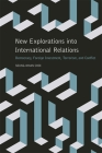 New Explorations Into International Relations: Democracy, Foreign Investment, Terrorism, and Conflict (Studies in Security and International Affairs #6) Cover Image
