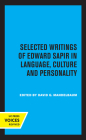 Selected Writings of Edward Sapir in Language, Culture and Personality Cover Image