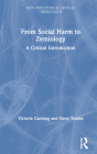 From Social Harm to Zemiology: A Critical Introduction (New Directions in Critical Criminology) Cover Image