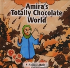 Amira's Totally Chocolate World (Muslim Children's Library) Cover Image