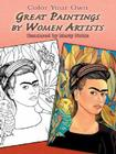 Color Your Own Great Paintings by Women Artists (Dover Pictorial Archives) Cover Image