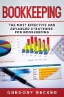 Bookkeeping: The Most Effective and Advanced Strategies for Bookkeeping Cover Image