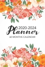60 Months Calendar 2020-2024: Beautiful Flowers Cover - 5 Year Planner 2020-2024 - 60 Months Calendar Appointment Notebook with Holidays - Pocket Mo Cover Image