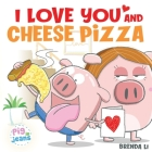 I Love You and Cheese Pizza Cover Image