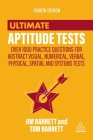 Ultimate Aptitude Tests: Over 1000 Practice Questions for Abstract Visual, Numerical, Verbal, Physical, Spatial and Systems Tests Cover Image