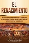 El Renacimiento: Una Guía Fascinante de un Período Notable en la Historia Europea, que Incluye Historias de Personas como Galileo Galil Cover Image