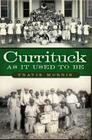 Currituck as It Used to Be Cover Image