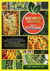 Vegetarian recipes from the Mediterranean Vol.1: This tasteful cookbook will introduce you into a sustainable world of whole-foods, plant-based and li Cover Image