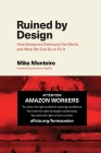 Ruined by Design: How Designers Destroyed the World, and What We Can Do to Fix It Cover Image
