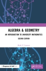 Algebra & Geometry: An Introduction to University Mathematics Cover Image
