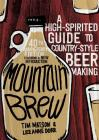Mountain Brew: A High-Spirited Guide to Country-Style Beer Making Cover Image