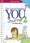 The Care and Keeping of You 2 Journal for Older Girls Cover Image