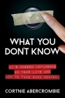What You Don't Know: AI's Unseen Influence on Your Life and How to Take Back Control Cover Image