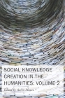 Social Knowledge Creation in the Humanities: Volume 2 (New Technologies in Medieval and Renaissance Studies #8) Cover Image