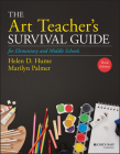 The Art Teacher's Survival Guide for Elementary and Middle Schools (J-B Ed: Survival Guides) Cover Image