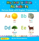 My First Tok Pisin Alphabets Picture Book with English Translations: Bilingual Early Learning & Easy Teaching Tok Pisin Books for Kids Cover Image