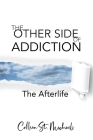The Other Side of Addiction: The Afterlife Cover Image
