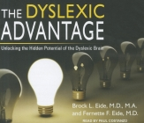 The Dyslexic Advantage: Unlocking the Hidden Potential of the Dyslexic Brain Cover Image