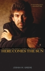 Here Comes the Sun: The Spiritual and Musical Journey of George Harrison Cover Image