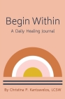 Begin Within - A Daily Healing Journal Cover Image