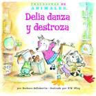 Delia Danza Y Destroza (Dilly Dog's Dizzy Dancing) (Travesuras de Animales (Animal Antics A to Z (R))) Cover Image