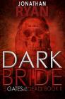 Dark Bride (3 Gates of the Dead #2) Cover Image