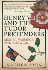Henry VII and the Tudor Pretenders: Simnel, Warbeck, and Warwick Cover Image