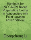 Handouts for Nccaom Board Preparation Course in Acupuncture with Point Location Cover Image