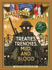 Treaties, Trenches, Mud, and Blood (Nathan Hale's Hazardous Tales #4): A World War I Tale Cover Image