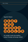 Beat the Forex Dealer: An Insider's Look Into Trading Today's Foreign Exchange Market (Wiley Trading) Cover Image