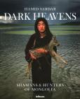 Dark Heavens: Shamans & Hunters of Mongolia Cover Image