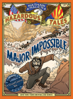Major Impossible (Nathan Hale's Hazardous Tales #9): A Grand Canyon Tale Cover Image