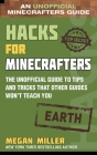 Hacks for Minecrafters: Earth: The Unofficial Guide to Tips and Tricks That Other Guides Won't Teach You Cover Image