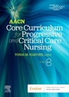 Aacn Core Curriculum for Progressive and Critical Care Nursing Cover Image