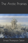 The Arctic Prairies Cover Image