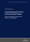 Constitutional Courts in Post-Soviet States: Between the Model of a State of Law and Its Local Application (Studies in Politics #25) Cover Image