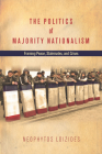 The Politics of Majority Nationalism: Framing Peace, Stalemates, and Crises Cover Image