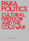 Parapolitics: Cultural Freedom and the Cold War Cover Image