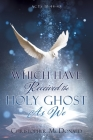 Which Have Received The Holy Ghost As We Cover Image