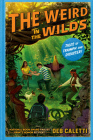 The Weird in the Wilds (Tales of Triumph and Disaster! #2) Cover Image