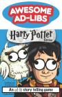 Awesome Ad-Libs Harry Potter Edition: An Ad-Lib Story Telling Game Cover Image