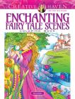 Creative Haven Enchanting Fairy Tale Scenes Coloring Book (Creative Haven Coloring Books) Cover Image