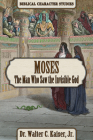 Moses: The Man Who Saw the Invisible God Cover Image