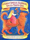 The Great Smelly, Slobbery, Small-Tooth Dog: A Folktale from Great Britain Cover Image